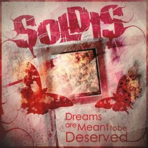 SOLDIS — Dreams Are Meant to Be Deserved (2012)